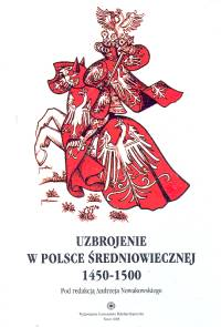 Uzbrojenie w Polsce średniowiecznej 1450-1500
