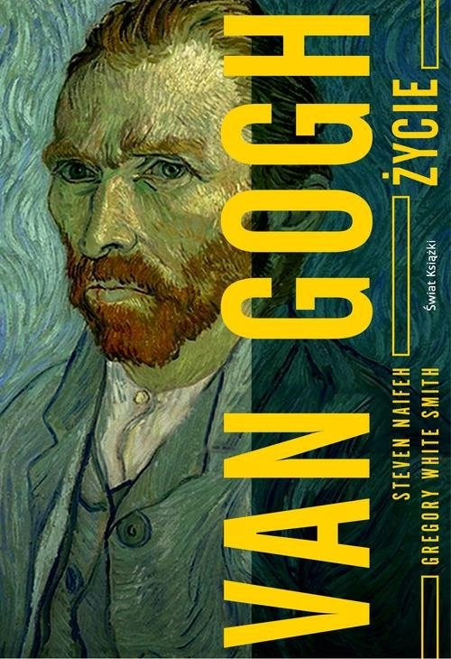 Van Gogh. Życie - Gregory White Smith; Steven Naifeh