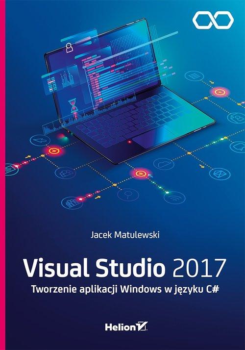 Visual Studio 2017 Tworzenie aplikacji Windows w języku C#