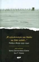 W CZTERDZIESTYM NAS MATKO NA SIBIR ZESŁALI POLSKA A ROSJA 1939-1942 TW