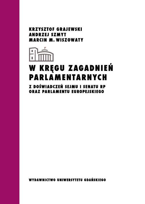 W kręgu zagadnień parlamentarnych