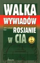 Walka wywiadów. Rosjanie w CIA