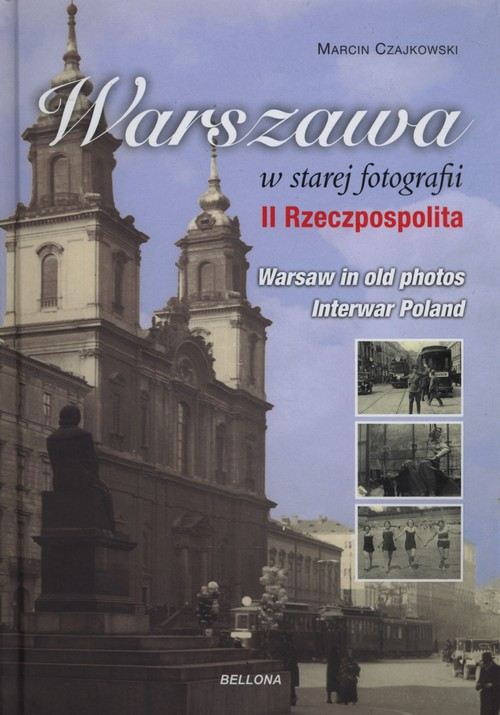 Warszawa w starej fotografii. II Rzeczpospolita