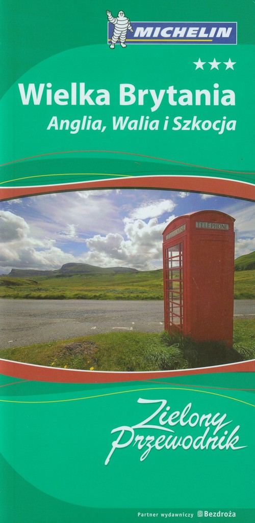 Wielka Brytania Anglia Walia i Szkocja Zielony Przewodnik