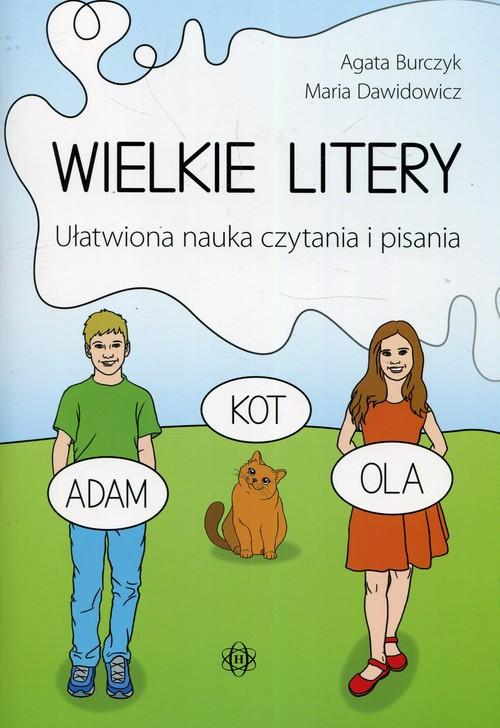 Wielkie litery Ułatwiona nauka czytania i pisania - Burczyk Agata, Dawidowicz Maria
