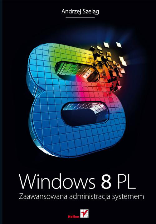 Windows 8 PL Zaawansowana administracja systemem