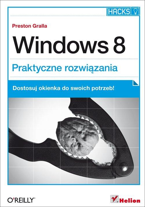 Windows 8 Praktyczne rozwiązania
