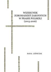 Wizerunek zgromadzeń zakonnych w prasie polskiej (2013-2016)
