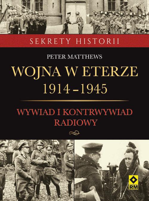 Wojna w eterze 1914-1945. Wywiad i kontrwywiad radiowy