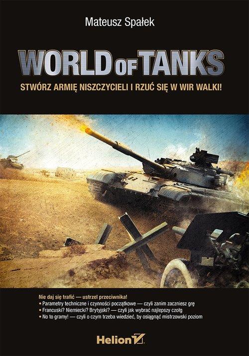 World of Tanks Stwórz armię niszczycieli i rzuć się w wir walki!