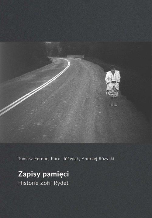 Zapisy pamięci - Ferenc Tomasz, Jóźwiak Karol, Różycki Andrzej
