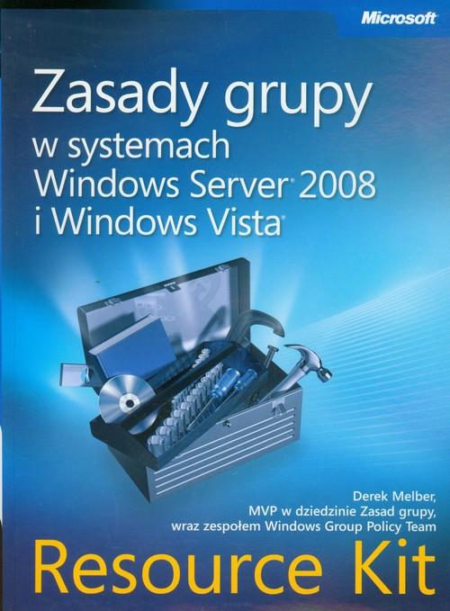 Zasady grupy w systemach Windows Server 2008 i Windows Vista Resource Kit + CD