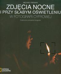 Zdjęcia nocne i przy słabym oświetleniu w Fotografii Cyfrowej