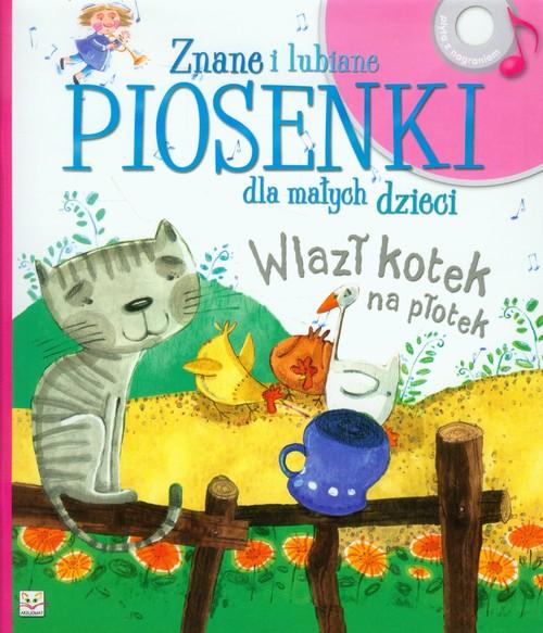 Znane i lubiane piosenki dla małych dzieci Wlazł kotek na plotek
