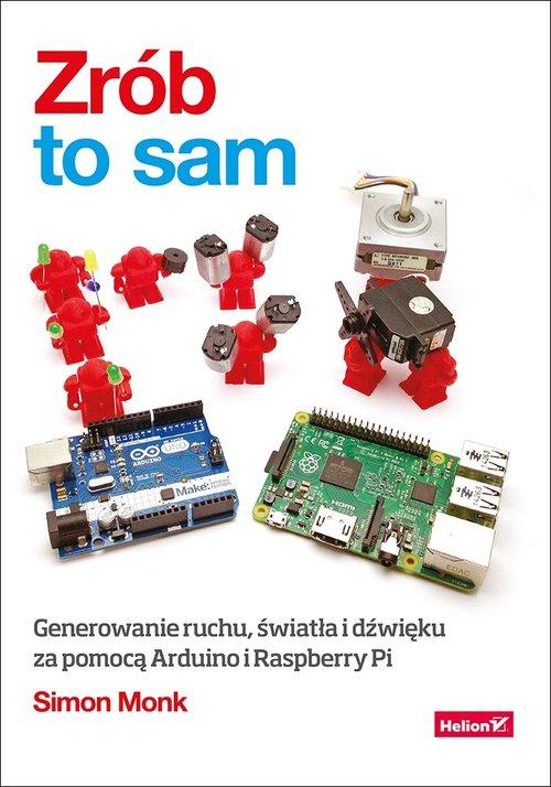 Zrób to sam Generowanie ruchu, światła i dźwięku za pomocą Arduino i Raspberry Pi