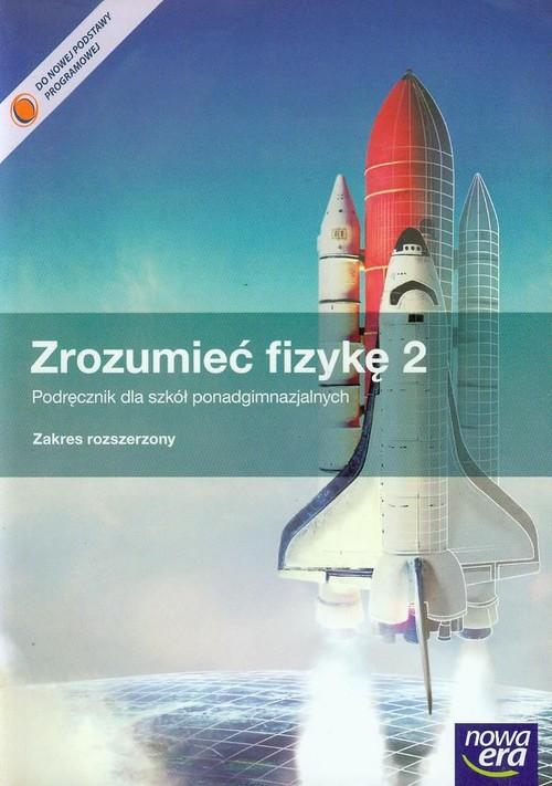 Zrozumieć fizykę 2 Podręcznik Zakres rozszerzony